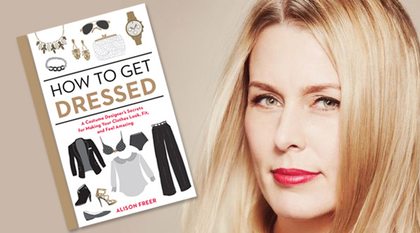Alison Freer How To Get Dressed by Manhattan Wardrobe Supply