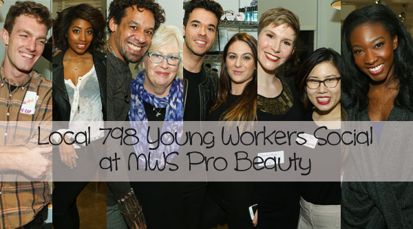 Local 798 Young Workers Social at MWS Pro Beauty